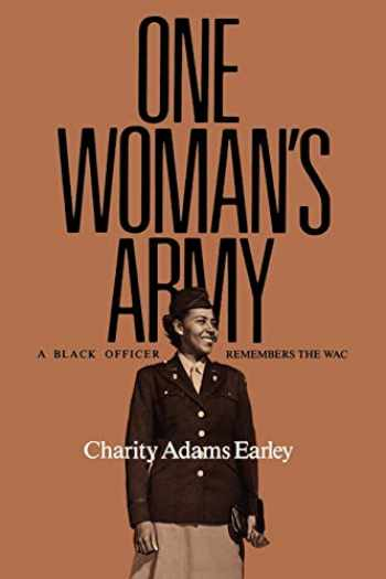 9780890966945-089096694X-One Woman's Army: A Black Officer Remembers the WAC (Texas A & M University Military History Series, #12) (Volume 12)