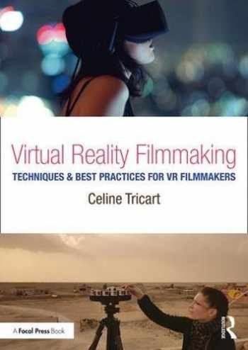 9781138233966-113823396X-Virtual Reality Filmmaking: Techniques & Best Practices for VR Filmmakers