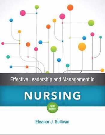 9780134153117-0134153111-Effective Leadership and Management in Nursing