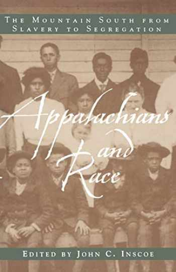9780813191270-0813191270-Appalachians and Race: The Mountain South from Slavery to Segregation