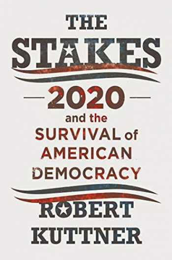 9781324003656-1324003650-The Stakes: 2020 and the Survival of American Democracy
