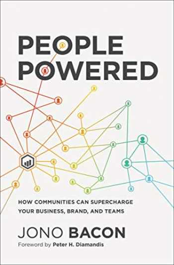 9781400214884-1400214882-People Powered: How Communities Can Supercharge Your Business, Brand, and Teams