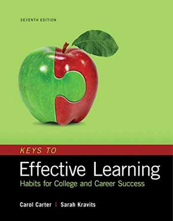 9780134473116-0134473116-Keys to Effective Learning: Habits for College and Career Success, Student Value Edition (7th Edition)