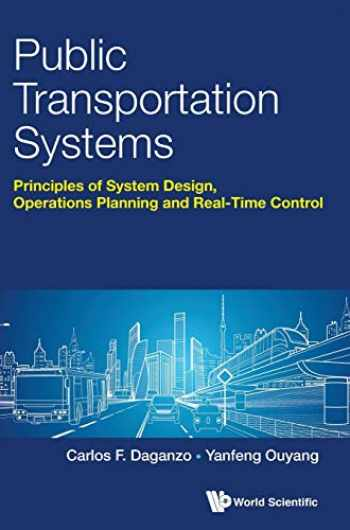 9789813224087-9813224088-Public Transportation Systems: Basic Principles of System Design, Operations Planning and Real-time Control
