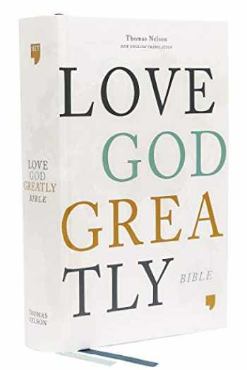 9780785227519-0785227512-NET, Love God Greatly Bible, Hardcover, Comfort Print: Holy Bible