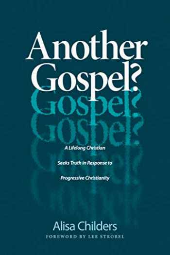 9781496441737-1496441737-Another Gospel?: A Lifelong Christian Seeks Truth in Response to Progressive Christianity