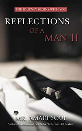 9780986164774-0986164771-Reflections Of A Man II: The Journey Begins With You