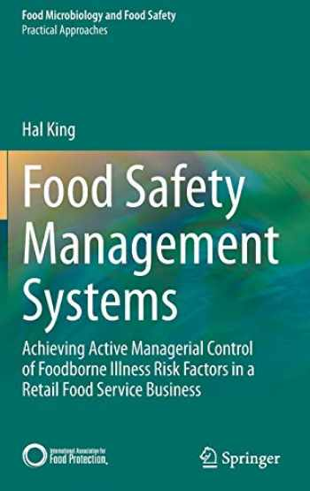 9783030447342-3030447340-Food Safety Management Systems: Achieving Active Managerial Control of Foodborne Illness Risk Factors in a Retail Food Service Business (Food Microbiology and Food Safety)