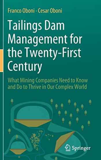 9783030194468-3030194469-Tailings Dam Management for the Twenty-First Century: What Mining Companies Need to Know and Do to Thrive in Our Complex World
