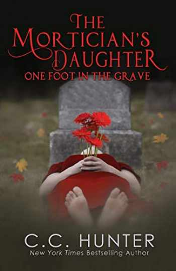 9781635764178-1635764173-The Mortician's Daughter: One Foot in the Grave