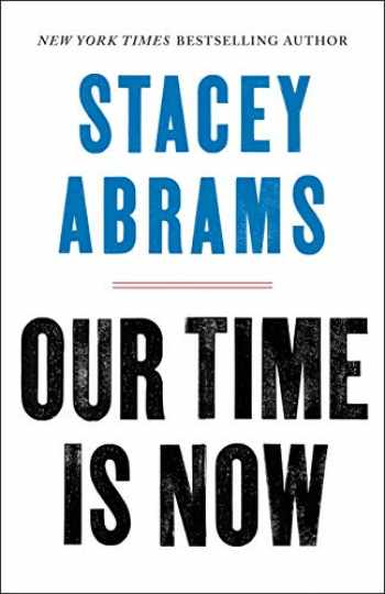 9781250257703-1250257700-Our Time Is Now: Power, Purpose, and the Fight for a Fair America