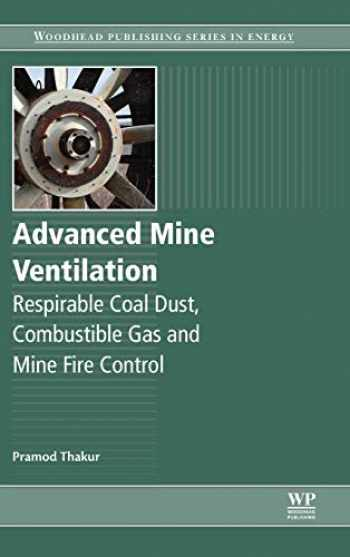 9780081004579-0081004575-Advanced Mine Ventilation: Respirable Coal Dust, Combustible Gas and Mine Fire Control