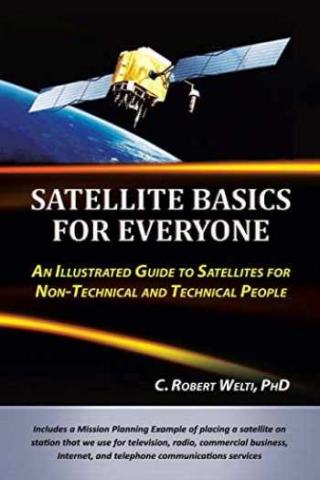 9781475925937-147592593X-Satellite Basics for Everyone: An Illustrated Guide to Satellites for Non-Technical and Technical People