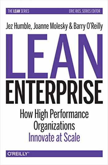 9781492091776-1492091774-Lean Enterprise: How High Performance Organizations Innovate at Scale