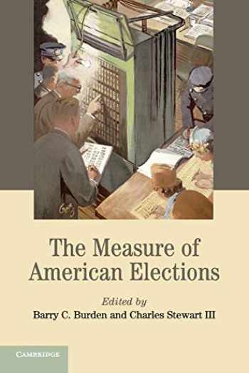 9781107699915-1107699916-The Measure of American Elections (Cambridge Studies in Election Law and Democracy)