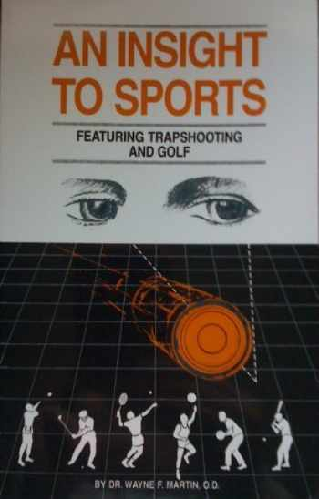 9780961489533-0961489537-An Insight to Sports: Featuring Trapshooting and Golf