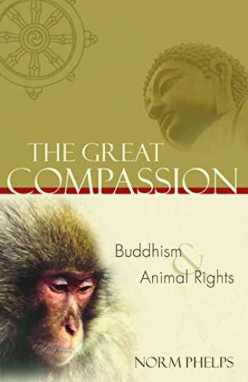 9781590560693-1590560698-The Great Compassion: Buddhism and Animal Rights