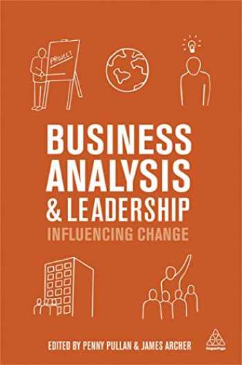 9780749476465-074947646X-Business Analysis and Leadership: Influencing Change