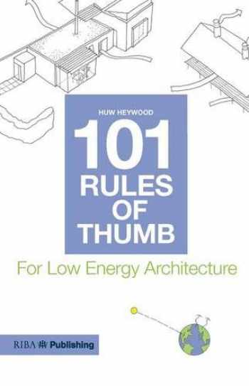 9781859464816-1859464815-101 Rules of Thumb for Low Energy Architecture