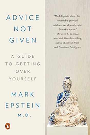 9780399564345-0399564349-Advice Not Given: A Guide to Getting Over Yourself
