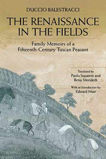 9780271018799-0271018798-The Renaissance in the Fields (Family Memoirs of a Fifteenth-Century Tuscan Peasant)
