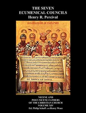9781849023641-1849023646-The Seven Ecumenical Councils Of The Undivided Church: Their Canons And Dogmatic Decrees Together With The Canons Of All The Local synods Which Have ... From The Writings Of The Greatest Scholars