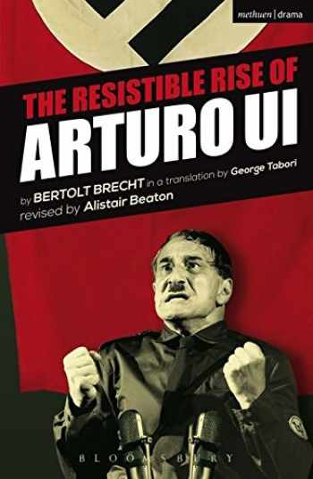 9781472566577-1472566572-The Resistible Rise of Arturo Ui (Modern Plays)