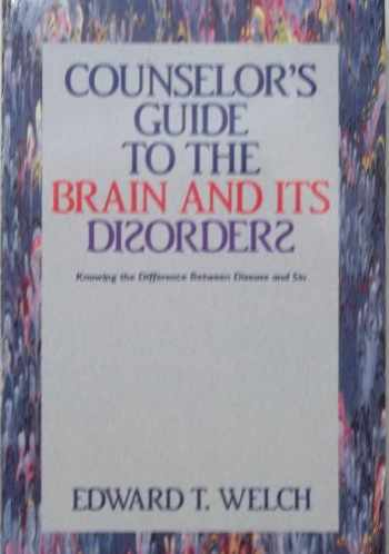9780310529415-0310529417-Counselor's Guide to the Brain and Its Disorders: Knowing the Difference Between Disease and Sin