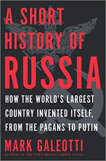 9781335145703-1335145702-A Short History of Russia: How the World's Largest Country Invented Itself, from the Pagans to Putin