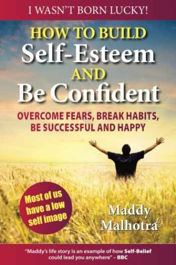9780957667709-0957667701-How to Build Self-Esteem and Be Confident: Overcome Fears, Break Habits, Be Successful and Happy