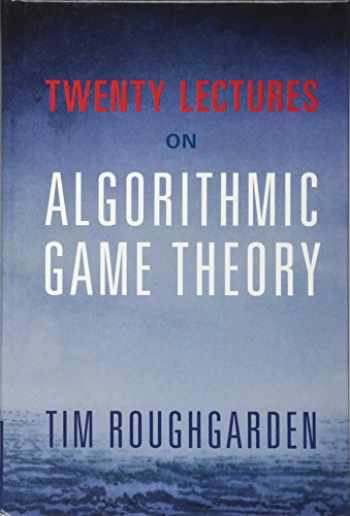 9781107172661-1107172667-Twenty Lectures on Algorithmic Game Theory