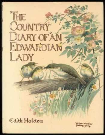 9780805012323-080501232X-The Country Diary of an Edwardian Lady, 1906: A Facsimile Reproduction of a Naturalist's Diary