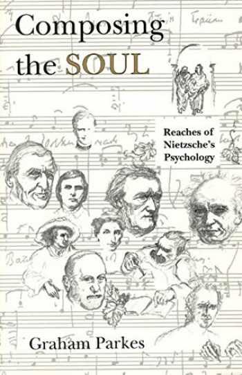 9780226646879-0226646874-Composing the Soul: Reaches of Nietzsche's Psychology