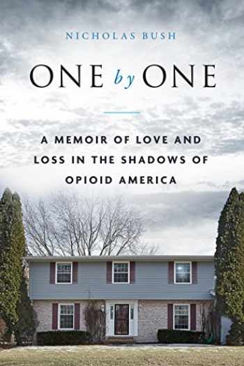 9781948062169-194806216X-One by One: A Memoir of Love and Loss in the Shadows of Opioid America