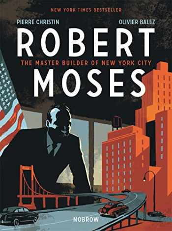 9781910620366-191062036X-Robert Moses: The Master Builder of New York City