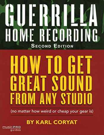 9781423454465-1423454464-Guerrilla Home Recording, Second Edition