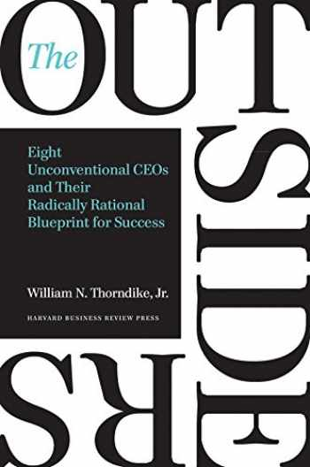 9781422162675-1422162672-The Outsiders: Eight Unconventional CEOs and Their Radically Rational Blueprint for Success