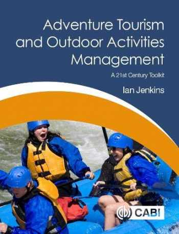 9781786390868-1786390868-Adventure Tourism and Outdoor Activities Management: A 21st Century Toolkit