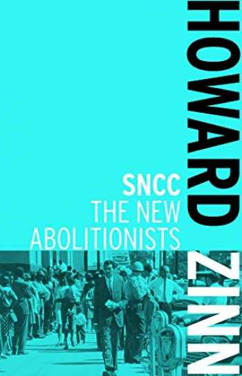 9781608462995-1608462994-SNCC: The New Abolitionists