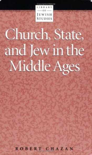 9780874413021-0874413028-Church, State, and Jew in the Middle Ages (Library of Jewish Studies)