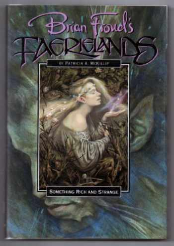 9780553096743-0553096745-Something Rich and Strange (Brian Froud's Faerieland's Series)