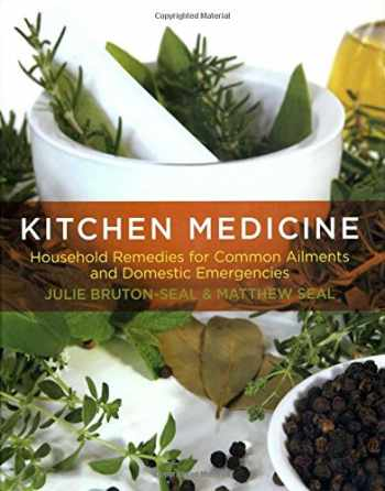 9780762779857-0762779853-Kitchen Medicine: Household Remedies for Common Ailments and Domestic Emergencies