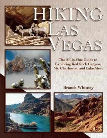 9781935396468-1935396463-Hiking Las Vegas: The All-in-One Guide to Exploring Red Rock Canyon, Mt. Charleston, and Lake Mead