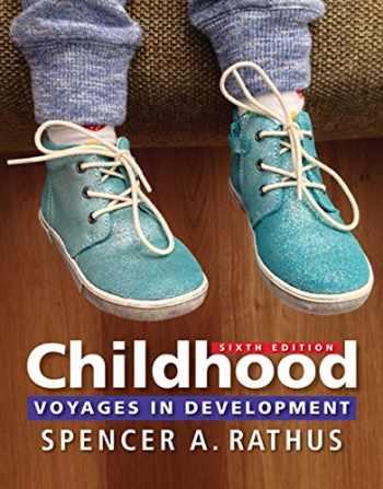 9781305861862-1305861868-Childhood: Voyages in Development