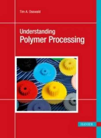 9781569904725-1569904723-Understanding Polymer Processing 1E: Processes and Governing Equations