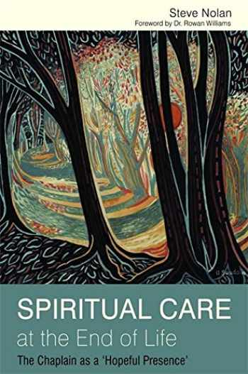 9781849051996-1849051992-Spiritual Care at the End of Life: The Chaplain as a 'Hopeful Presence'