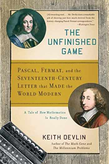 9780465018963-0465018963-The Unfinished Game: Pascal, Fermat, and the Seventeenth-Century Letter that Made the World Modern