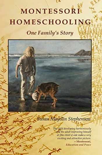 9781879264274-1879264277-Montessori Homeschooling, One Family's Story