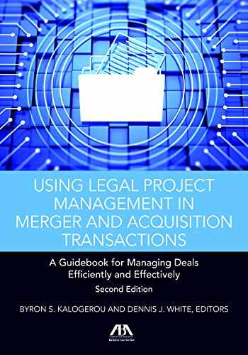 9781641051699-1641051698-Using Legal Project Management in Merger and Acquisition Transactions: A Guidebook for Managing Deals Effectively and Efficiently