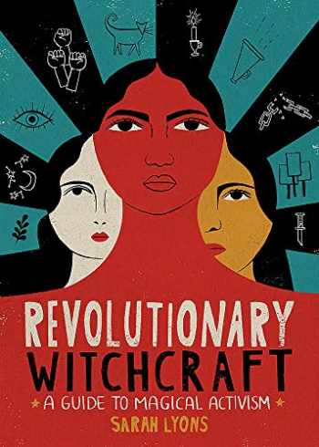 9780762495733-0762495731-Revolutionary Witchcraft: A Guide to Magical Activism